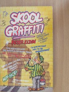 Peter Eldin - Skool Graffiti [antikvár]