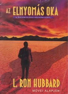 L. RON HUBBARD - Az elnyomás oka [antikvár]