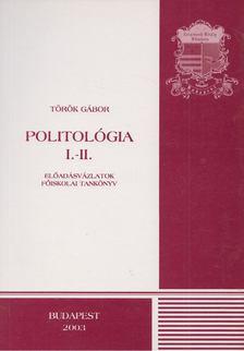 Török Gábor - Politológia I-II. [antikvár]