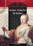 Falvai Róbert - Mária Terézia és kora