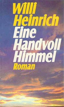 Heinrich, Willi - Eine handvoll Himmel [antikvár]