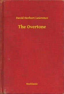 DAVID HERBERT LAWRENCE - The Overtone [eKönyv: epub, mobi]