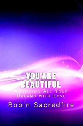 Sacredfire Robin - You Are Beautiful [eKönyv: epub, mobi]
