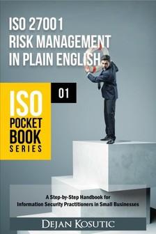Kosutic Dejan - ISO 27001 Risk Management in Plain English [eKönyv: epub, mobi]