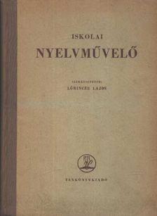 Lőrincze Lajos - Iskolai nyelvművelő [antikvár]