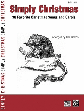 SIMPLY CHRISTMAS. 30 FAVORITE CHRISTMAS SONGS AND CAROLS EASY PIANO