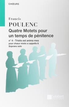 POULENC - QUATRE MOETS POUR UN TEMPS DE PÉNITENCE POUR CHOEUR MIXTE A CAPPELLA