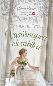 Catherine Bybee - Vasárnapra elcsábítva /Vörös Rózsa történetek