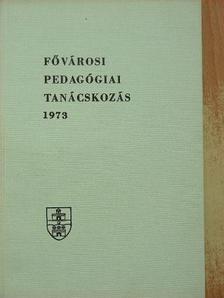 Aczél György - Fővárosi Pedagógiai Tanácskozás 1973 [antikvár]