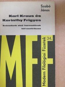 Szabó János - Karl Kraus és Karinthy Frigyes [antikvár]