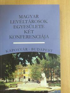 Albrechtné Kunszeri Gabriella - Magyar Levéltárosok Egyesülete Két Konferenciája [antikvár]