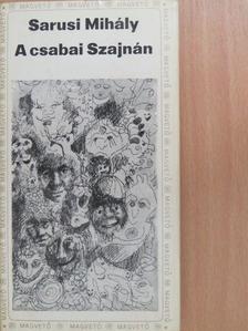 Sarusi Mihály - A csabai Szajnán [antikvár]