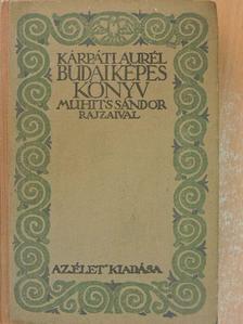Kárpáti Aurél - Budai képeskönyv [antikvár]