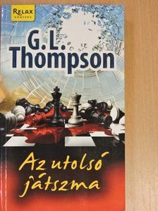 G. L. Thompson - Az utolsó játszma [antikvár]