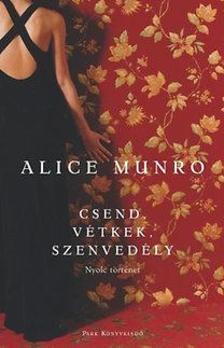 Alice Munro - Csend, vétkek, szenvedély