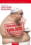 Csányi Vilmos - Miklósi Ádám - Fékevesztett evolúció [eKönyv: pdf, epub, mobi]