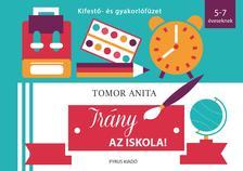Tomor Anita - Irány az iskola! - Kifestő- és gyakorlófüzet