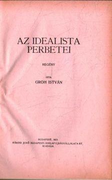Gróh István - Az idealista Perbetei [antikvár]