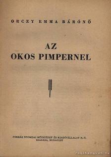 Orczy Emma - Az okos Pimpernel [antikvár]