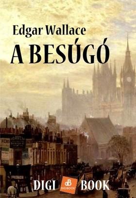 Edgar Wallace - A Besúgó [eKönyv: epub, mobi]