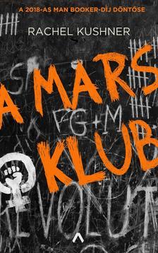 Rachel Kushner - A Mars Klub