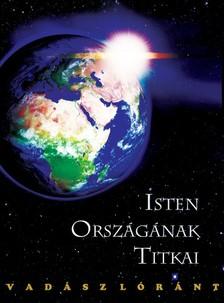 Vadász Lóránt - Isten Országának Titkai [eKönyv: epub, mobi]