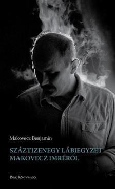 Makovecz Benjamin - Száztizenegy lábjegyzet Makovecz Imréről - ÜKH 2019