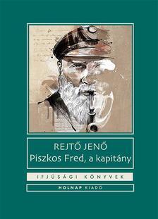 REJTŐ JENŐ - Piszkos Fred, a kapitány