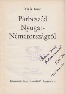 Tatár Imre - Párbeszéd Nyugat-Németországról (dedikált) [antikvár]