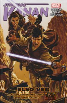 Weisman Larraz Broccardo - Star Wars: Kanan: Első vér (képregény)
