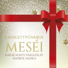 Adrienn Schwerteczky - Csengettyűváros meséi - Karácsonyi varázslat napról napra [eKönyv: epub, mobi]