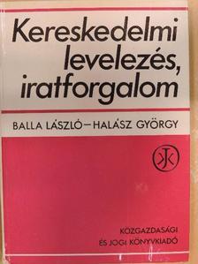 Balla László - Kereskedelmi levelezés, iratforgalom [antikvár]