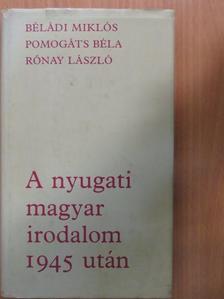 Béládi Miklós - A nyugati magyar irodalom 1945 után [antikvár]
