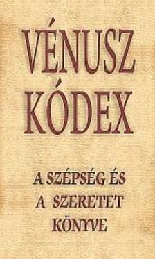 többszerzős antológia, szerk., ford.  Vágó Gy. Zsuzsanna - VÉNUSZ KÓDEX - A SZÉPSÉG ÉS A SZERETET KÖNYVE
