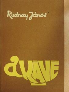 Rudnay János - A kávé [antikvár]