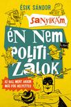 Ésik Sándor - Sanyikám, én nem politizálok [eKönyv: epub, mobi]