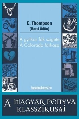 E. Thompson - A gyilkos fák szigete - A Colorado farkasa [eKönyv: epub, mobi]