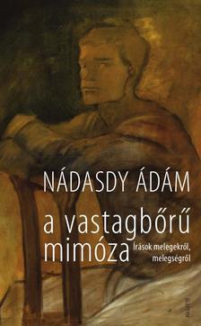 NÁDASDY ÁDÁM - A vastagbőrű mimóza