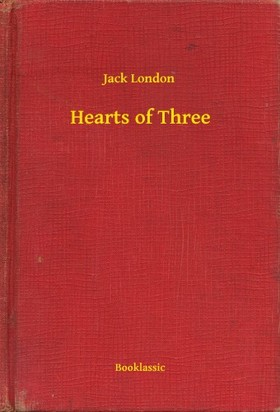 Jack London - Hearts of Three [eKönyv: epub, mobi]