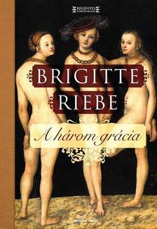 Brigitte Riebe - A három grácia