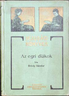 Bródy Sándor - Az egri diákok [antikvár]