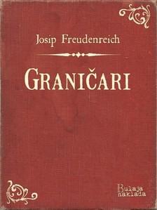 Freudenreich Josip - Granièari [eKönyv: epub, mobi]
