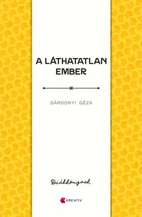 GÁRDONYI GÉZA - A láthatatlan ember - Diákkönyvek