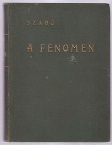 Szabó Endre - A Fenomen [antikvár]