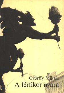 Györffy Miklós - A férfikor nyara [antikvár]