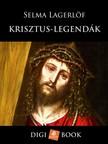 Selma Lagerlöf - Krisztus-legendák [eKönyv: epub, mobi]