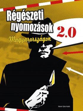 Régészeti nyomozások Magyarországon 2.0