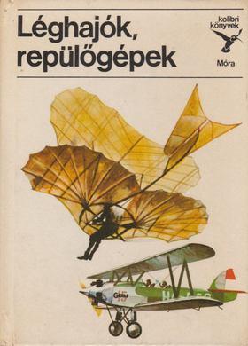 KONDOR LAJOS - Léghajók, repülőgépek [antikvár]
