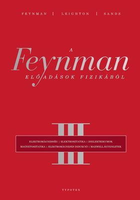 Richard P. Feynman - Robert B. Leighton - Matthew Sands - A Feynman-előadások fizikából III.