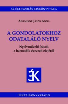 ADAMIKNÉ JÁSZÓ ANNA - A gondolatokhoz odataláló nyelv